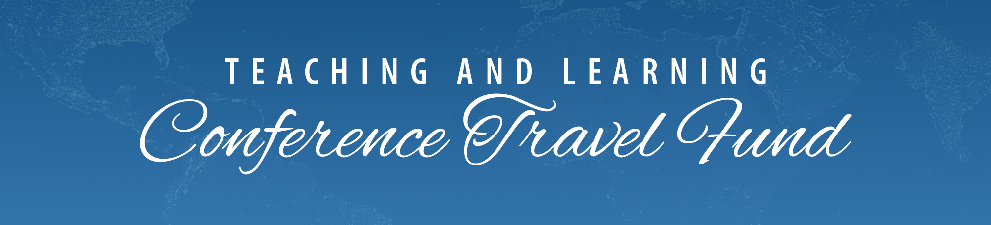 Teaching and Learning Conference Travel Fund