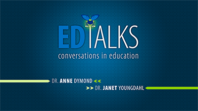 Ed Talks with Anne Dymond and Janet Youngdahl
