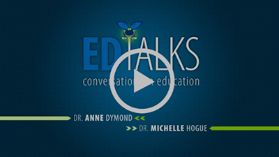 Ed Talks with Anne Dymond and Michelle Hogue