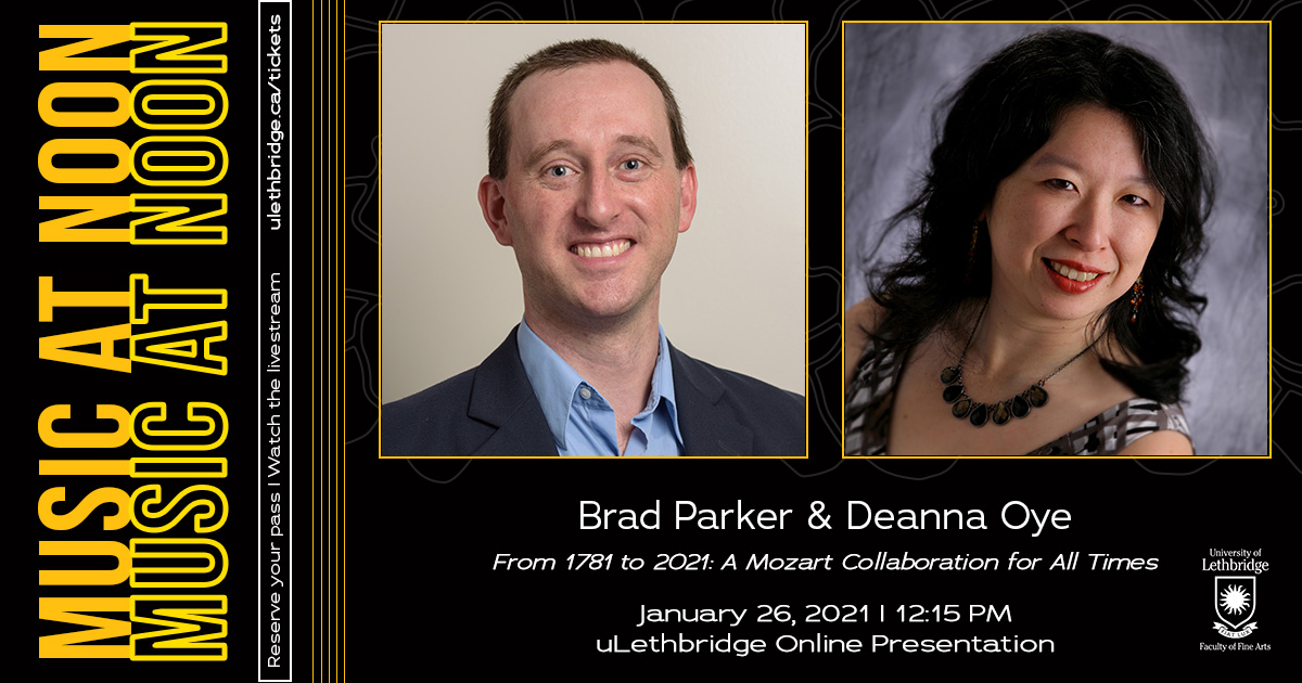 "Music at Noon Concert Series presents Brad Parker and Deanna Oye on January 26, 2021 at 12:15 pm. Concert title, ""From 1781 to 2021: A Mozart Collaboration for All Times"""