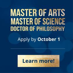 Apply for Master of Arts, Science, and Doctor of Philosophy by October 1, 2018