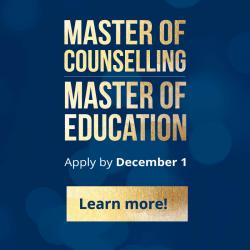 Master of Counselling & Master of Education Apply by December 1
