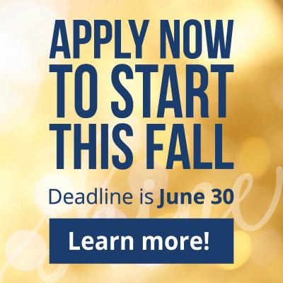 Apply Now To Start This Fall. Deadline is June 30