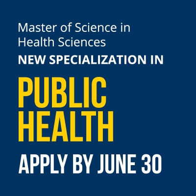 Master of Science in Health Sciences New Specialization in Public Health Apply By June 30