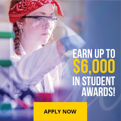 Earn up to $6000 in student awards! Apply Now