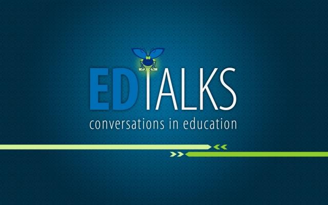 ED Talks: Conversations in Eduction