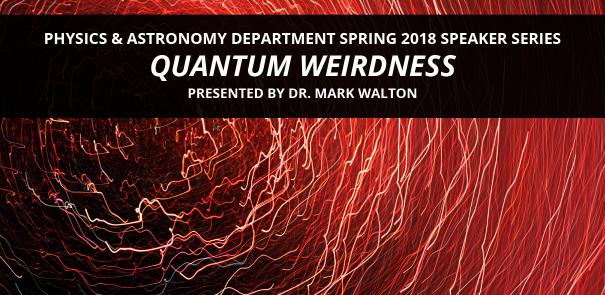 Quantum Weirdness FMA