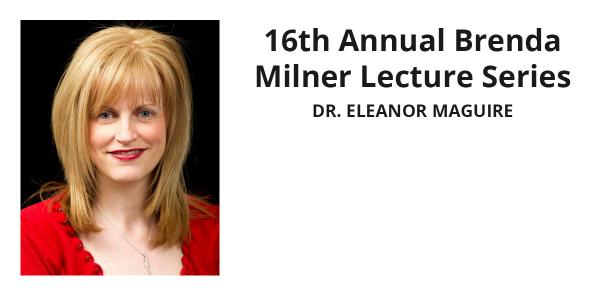 Brenda Milner Lecture Series